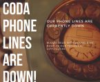 CODA OPEN BUT PHONE LINES DOWN