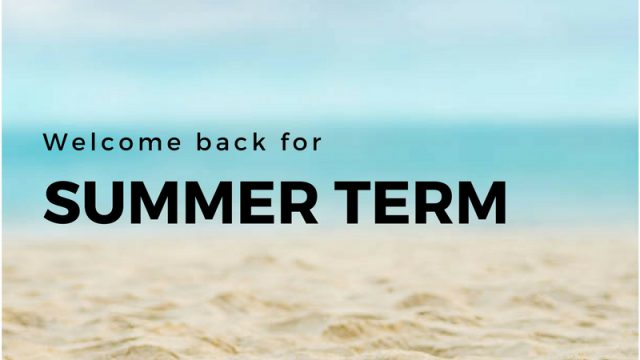 Welcome back for Summer Term